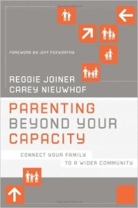 Parenting Beyond Your Capacity - Reggie Joiner and Carey Neiwhof