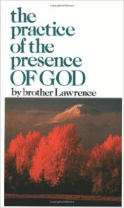 The Practice of the Presence of God - Brother Lawrence